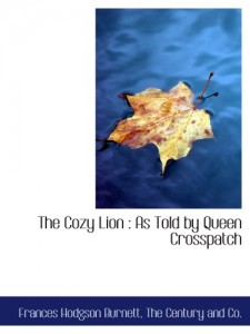 The Cozy Lion : As Told by Queen Crosspatch