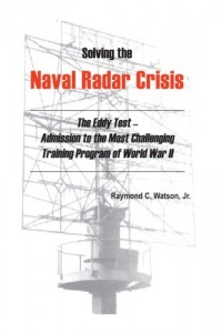 Solving The Naval Radar Crisis: The Eddy Test – Admission to the Most Unusual Training Program of World War          II