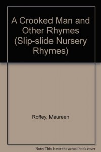 A Crooked Man and Other Rhymes: a Slip-Slide Book