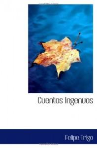 Cuentos Ingenuos (Spanish Edition)