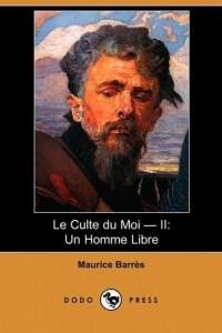 Le Culte Du Moi – II: Un Homme Libre (Dodo Press) (French Edition)
