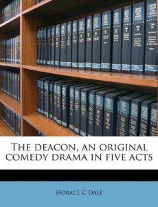 The deacon, an original comedy drama in five acts