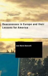 Deaconesses in Europe and their Lessons for America
