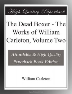 The Dead Boxer – The Works of William Carleton, Volume Two