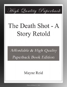 The Death Shot – A Story Retold