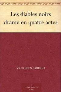 Les diables noirs drame en quatre actes (French Edition)