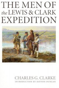 The Men of the Lewis and Clark Expedition: A Biographical Roster of the Fifty-one Members and a Composite Diary of Their Activities from All Known Sources