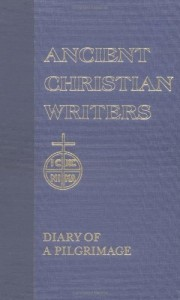 38. Egeria: Diary of a Pilgrimage (Ancient Christian Writers)