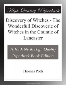 Discovery of Witches – The Wonderfull Discoverie of Witches in the Countie of Lancaster