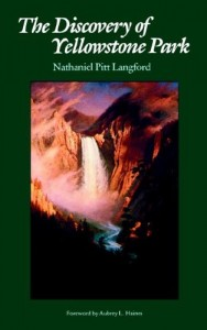 The Discovery of Yellowstone Park: Journal of the Washburn Expedition to the Yellowstone and Firehole Rivers in the Year 1870 (National Parks)