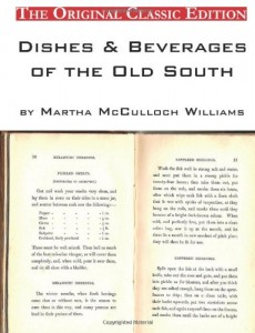 Dishes & Beverages of the Old South, by Martha McCulloch Williams – The Original Classic Edition