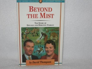 Beyond the Mist: The Story of Donald and Dorothy Fairley (Jaffray Collection of Missionary Portraits)