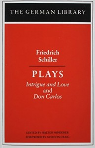 Plays: Friedrich Schiller: Intrigue and Love and Don Carlos (German Library)