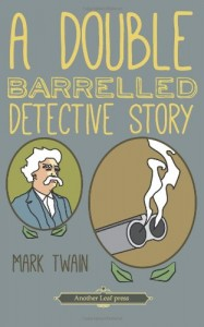 A Double Barrelled Detective Story (Another Leaf Press)