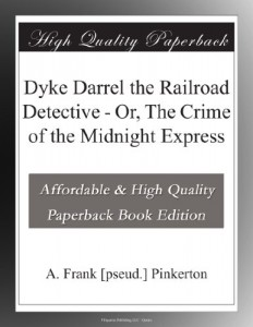 Dyke Darrel the Railroad Detective – Or, The Crime of the Midnight Express