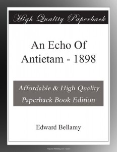 An Echo Of Antietam – 1898