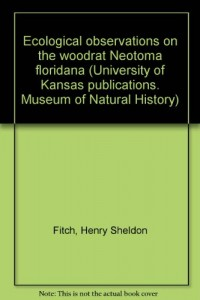 Ecological observations on the woodrat Neotoma floridana (University of Kansas publications. Museum of Natural History)