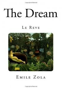 The Dream: Le Reve (Emile Zola Classics)