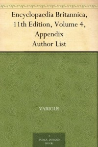 Encyclopaedia Britannica, 11th Edition, Volume 4, Appendix Author List