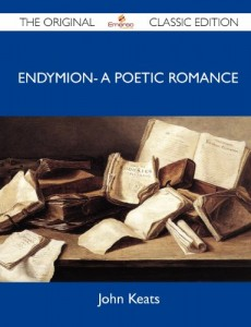 Endymion- A Poetic Romance – The Original Classic Edition