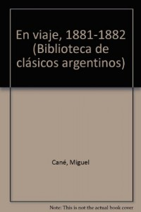 En viaje, 1881-1882 (Biblioteca de clásicos argentinos)