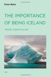 The Importance of Being Iceland: Travel Essays in Art (Semiotext(e) / Active Agents)