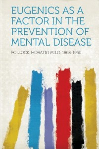 Eugenics as a Factor in the Prevention of Mental Disease