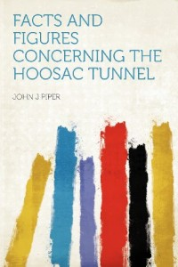 Facts and Figures Concerning the Hoosac Tunnel
