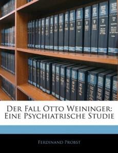 Der Fall Otto Weininger: Eine Psychiatrische Studie (German Edition)
