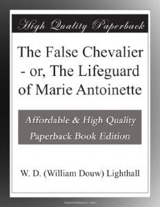 The False Chevalier – or, The Lifeguard of Marie Antoinette