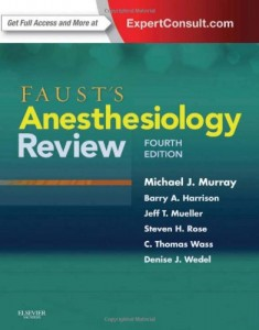 Faust's Anesthesiology Review, 4e
