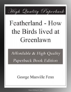Featherland – How the Birds lived at Greenlawn