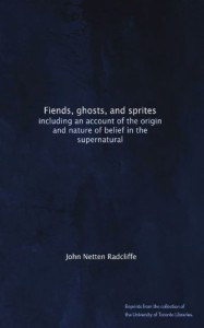 Fiends, ghosts, and sprites: including an account of the origin and nature of belief in the supernatural