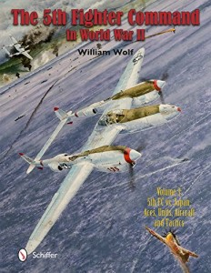 The 5th Fighter Command in World War II, Vol. 3: 5th FC vs. Japan – Aces, Units, Aircraft, and Tactics