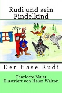 Rudi und sein Findelkind (Der Hase Rudi) (Volume 3) (German Edition)