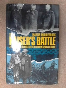 The Kaiser's Battle: 21st March, 1918 – The First Day of the German Spring Offensive