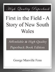 First in the Field – A Story of New South Wales