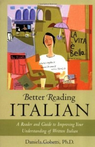 Better Reading Italian: A Reader and Guide to Improving Your Understanding of Written Italian: 1st (First) Edition