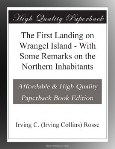 The First Landing on Wrangel Island – With Some Remarks on the Northern Inhabitants
