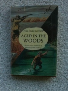 Aged in the woods;: Stories and sketches of fishing and shooting