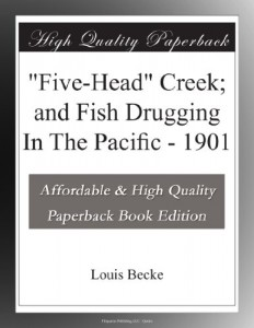 """Five-Head"" Creek; and Fish Drugging In The Pacific – 1901"