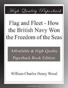 Flag and Fleet – How the British Navy Won the Freedom of the Seas