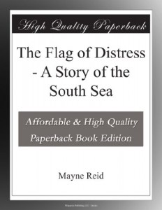 The Flag of Distress – A Story of the South Sea