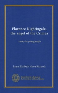 Florence Nightingale, the angel of the Crimea: a story for young people