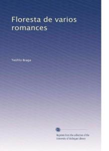 Floresta de varios romances (Portuguese Edition)