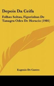 Depois Da Ceifa: Folhas Soltas, Figurinhas De Tanagra Odes De Horacio (1901) (French Edition)