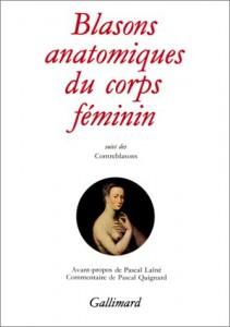 Blasons anatomiques du corps feminin ; suivis de, Contreblasons de la beaute des membres du corps humain: Et illustres par les peintres d l'ecole de Fontainbleau