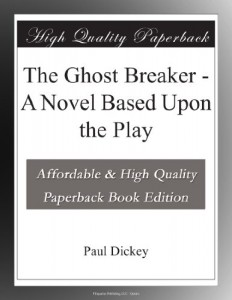 The Ghost Breaker – A Novel Based Upon the Play