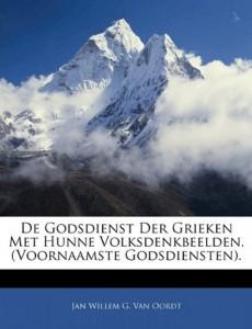 De Godsdienst Der Grieken Met Hunne Volksdenkbeelden. (Voornaamste Godsdiensten). (Dutch Edition)