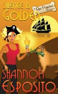 Silence Is Golden: A Pet Psychic Mystery No. 3 (Volume 3)